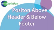 Positon Above Header & Below Footer